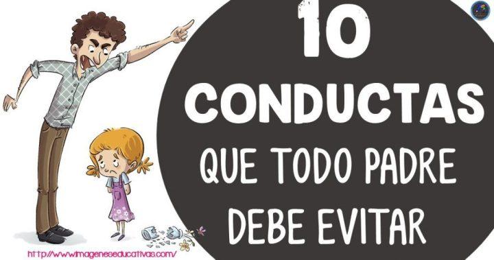 10 Conductas que todo padre debe evitar