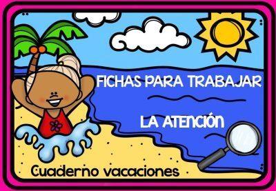 Cuaderno de Vacaciones PARA TRABAJAR LA ATENCIÓN 60 fichas listas para imprimir