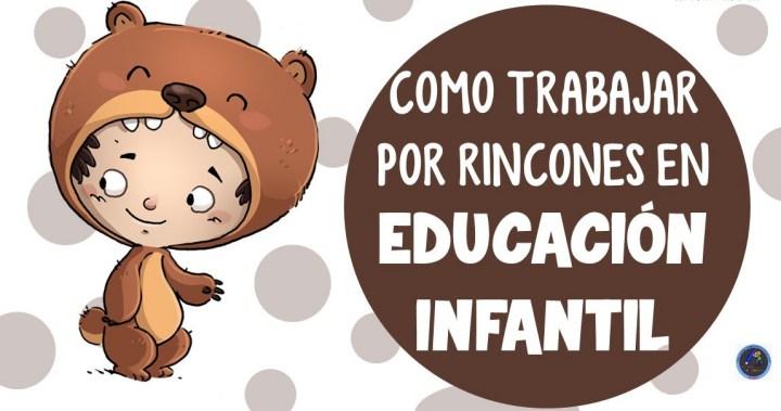 ESPACIOS Y TIEMPOS EN EDUCACIÓN INFANTIL: LOS RINCONES