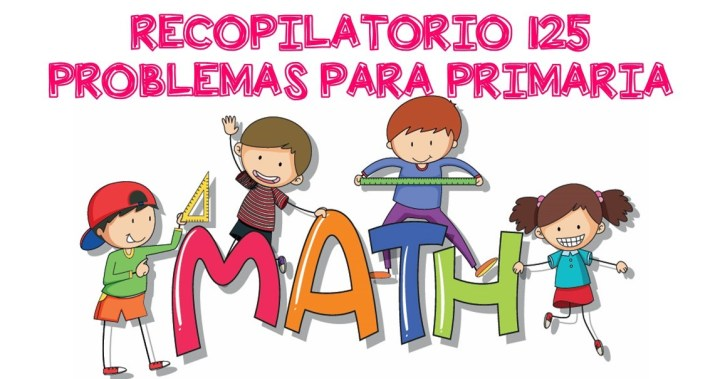 Recopilatorio 125 problemas para primaria